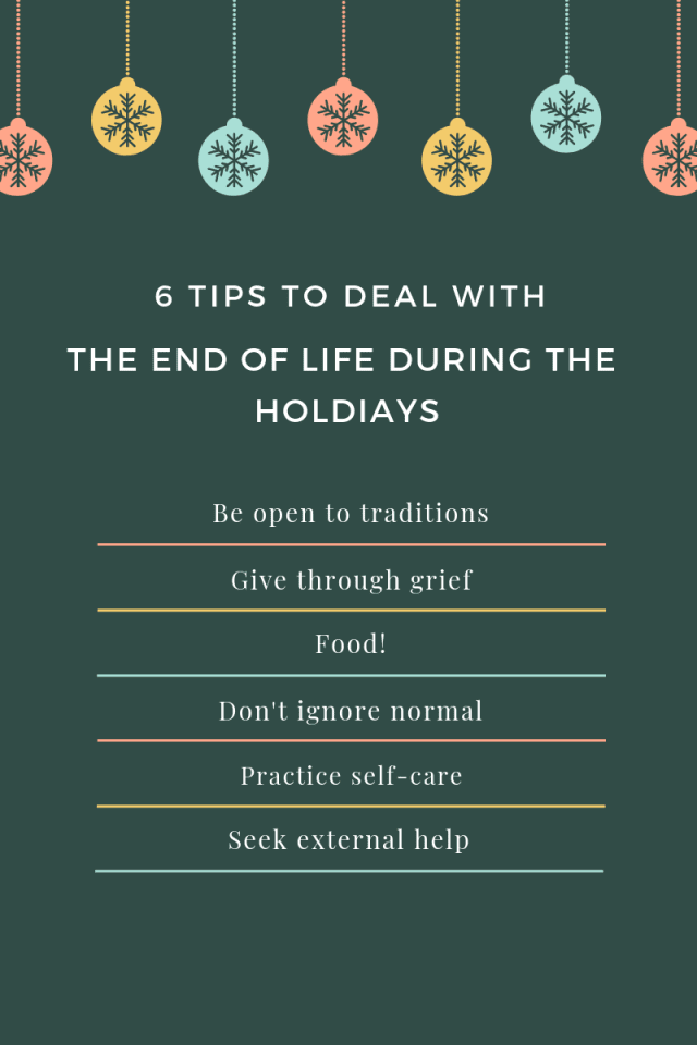 6 tips to deal with the end of life during holidays